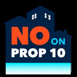NO on Prop 10